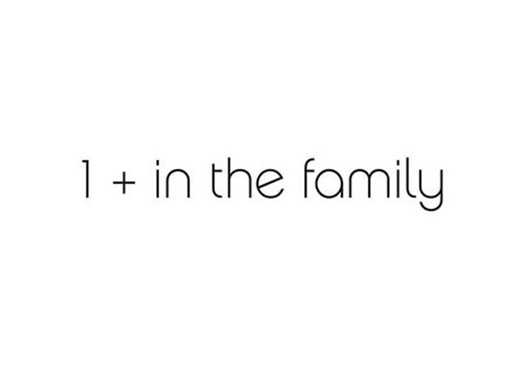 1+ in the Family